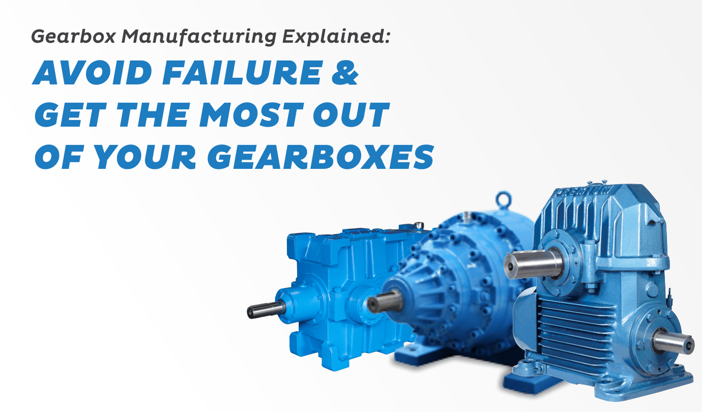 Gearbox Manufacturing