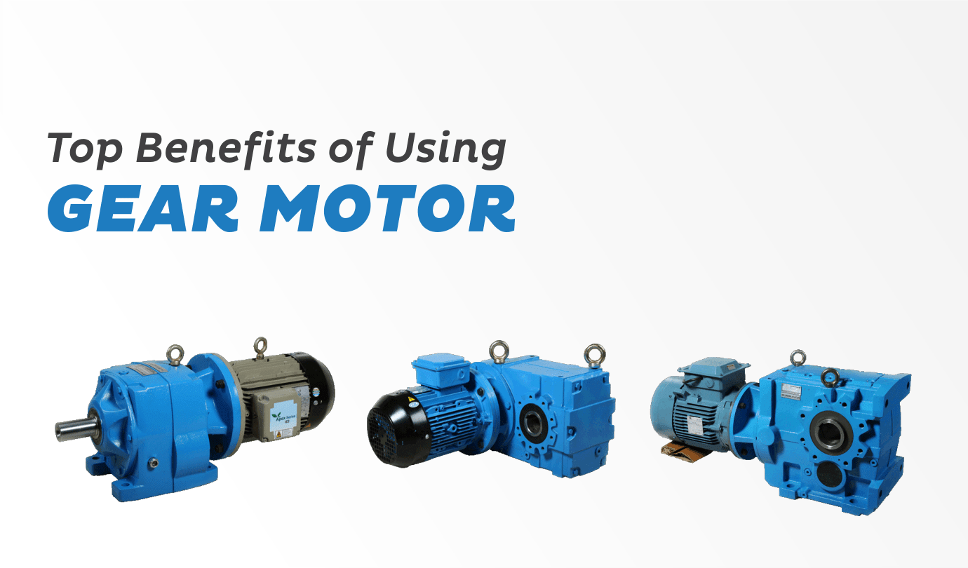 Benefits of Using Geared Motors | Premium Transmission